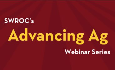 "Maroon and gold image stating ""SWROC's Advancing Ag Webinar Series"""